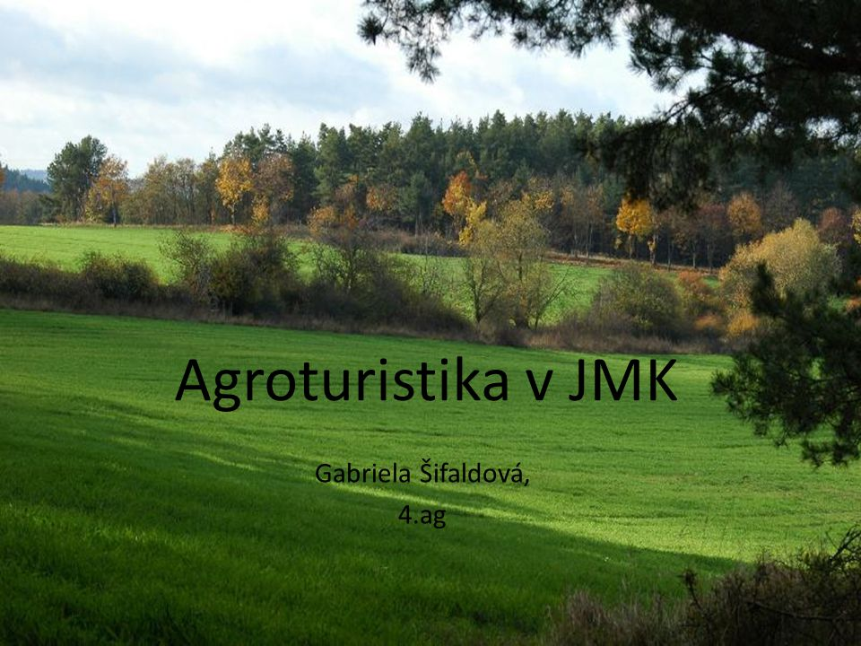 Agroturistika v JMK Gabriela Šifaldová, 4.ag