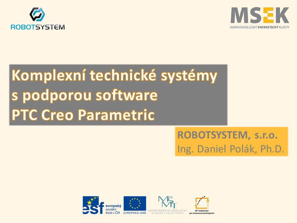 Komplexní technické systémy s podporou software PTC Creo Parametric