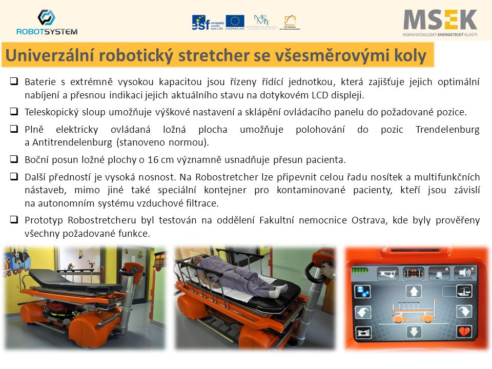 Univerzální robotický stretcher se všesměrovými koly