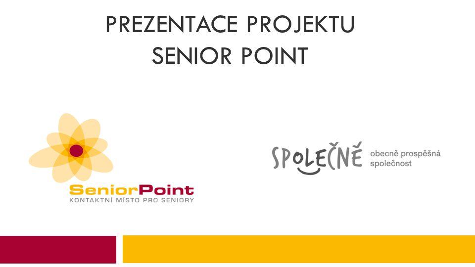 Prezentace PROJEKTU SENIOR POINT