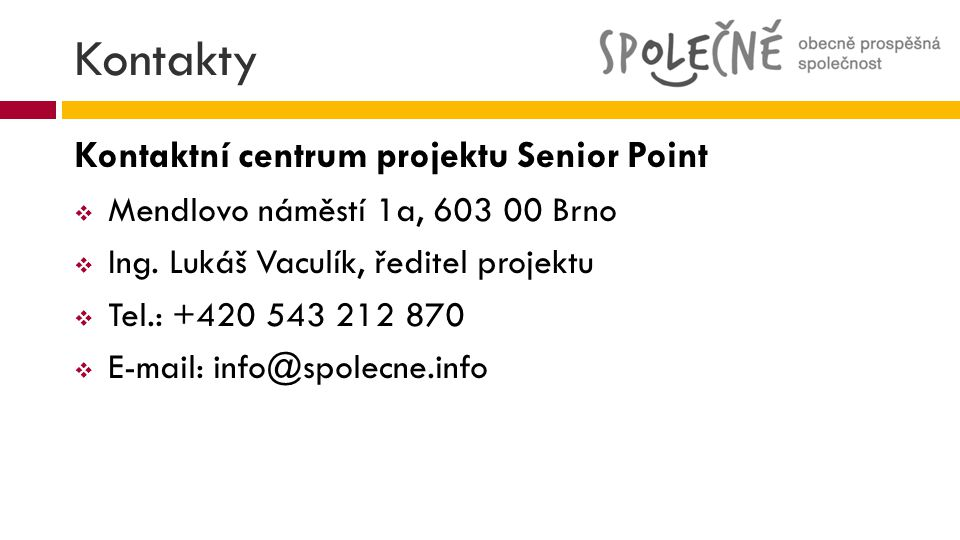 Kontakty Kontaktní centrum projektu Senior Point