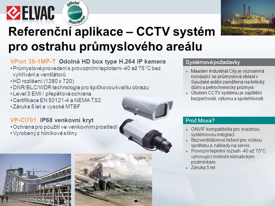 Referenční aplikace – CCTV systém pro ostrahu průmyslového areálu