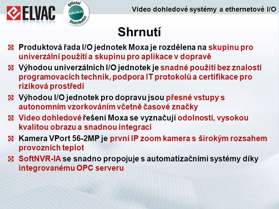 Video dohledové systémy a ethernetové I/O