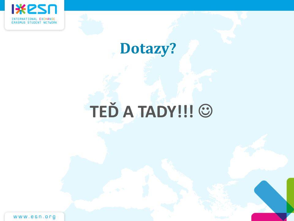 Dotazy TEĎ A TADY!!! 