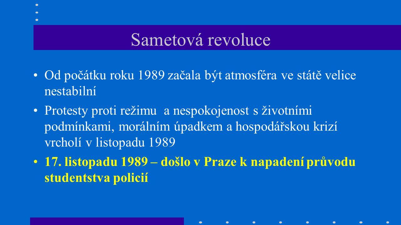 Sametová revoluce Od počátku roku 1989 začala být atmosféra ve státě velice nestabilní.