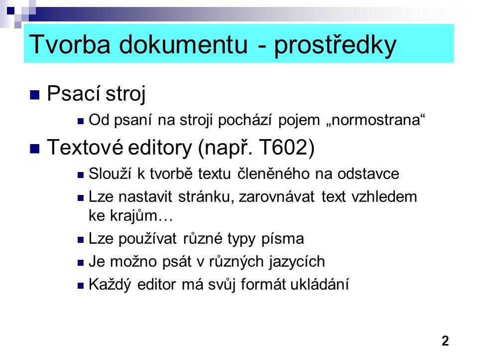 Tvorba dokumentu - prostředky