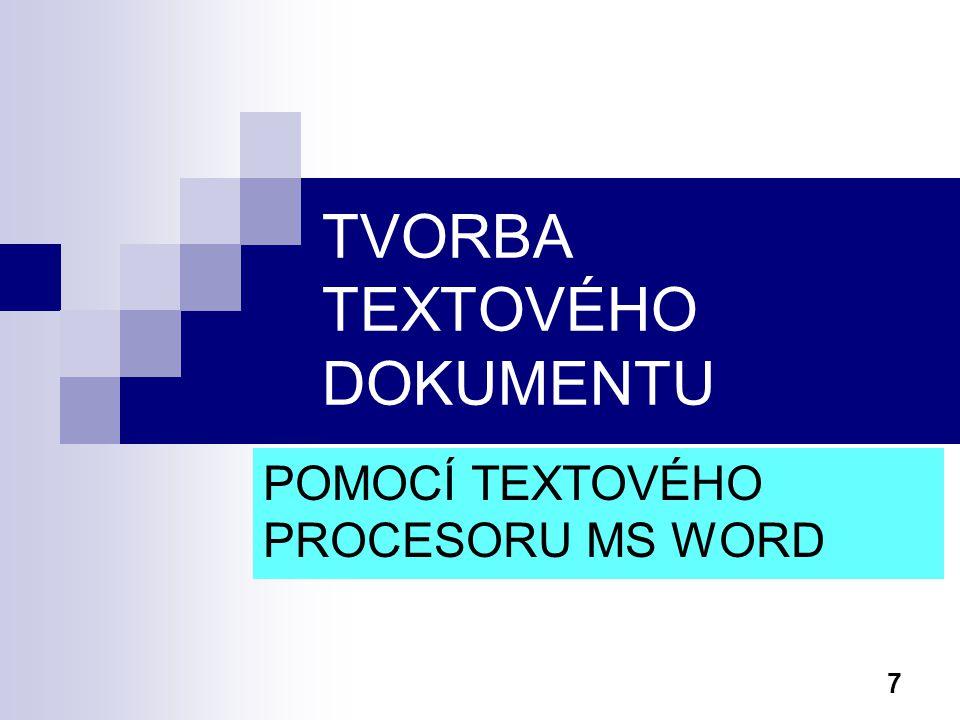 TVORBA TEXTOVÉHO DOKUMENTU
