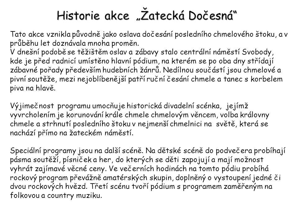 """Historie akce """"Žatecká Dočesná"""