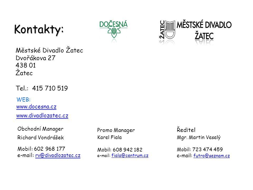 Kontakty: Městské Divadlo Žatec Dvořákova 27 438 01 Žatec