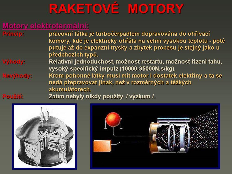 RAKETOVÉ MOTORY Motory elektrotermální: