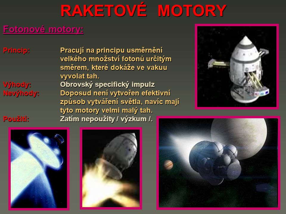 RAKETOVÉ MOTORY Fotonové motory:
