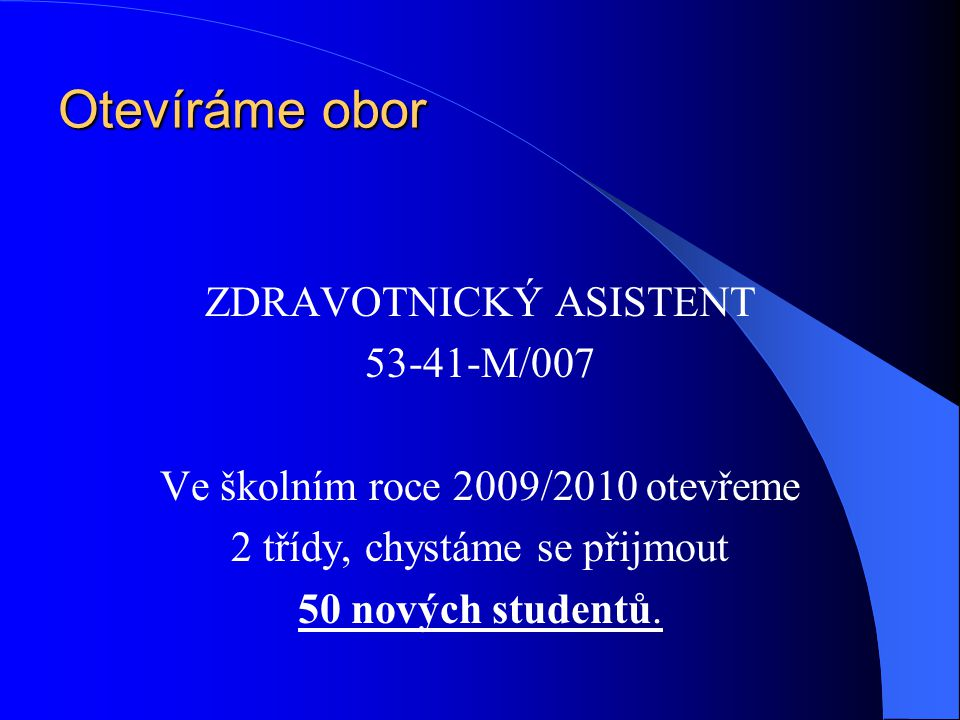 Otevíráme obor ZDRAVOTNICKÝ ASISTENT 53-41-M/007