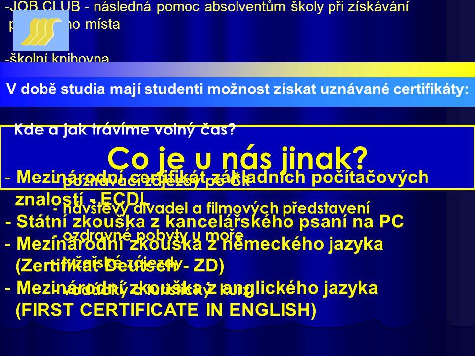 V době studia mají studenti možnost získat uznávané certifikáty: