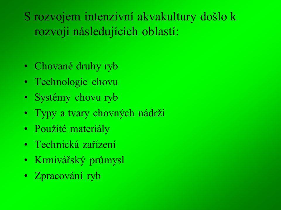 S rozvojem intenzivní akvakultury došlo k rozvoji následujících oblastí:
