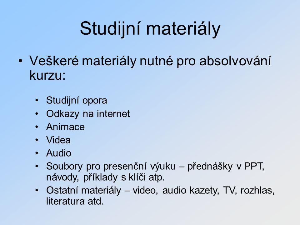 Studijní materiály Veškeré materiály nutné pro absolvování kurzu: