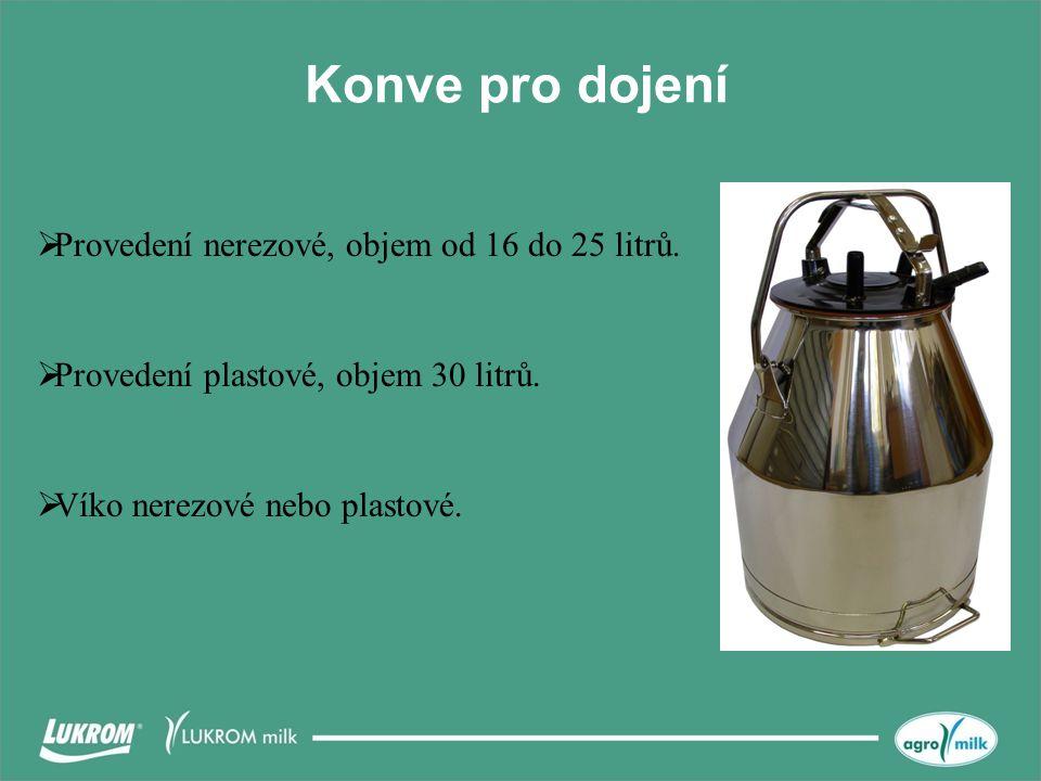 Konve pro dojení Provedení nerezové, objem od 16 do 25 litrů.