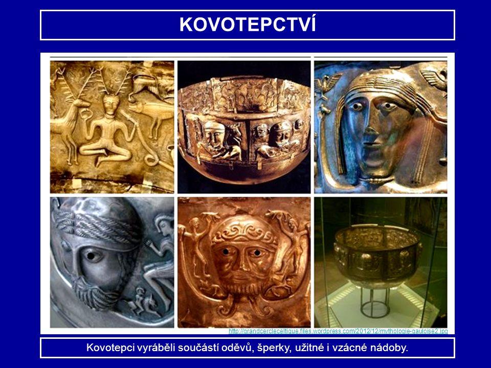 Kovotepci vyráběli součástí oděvů, šperky, užitné i vzácné nádoby.