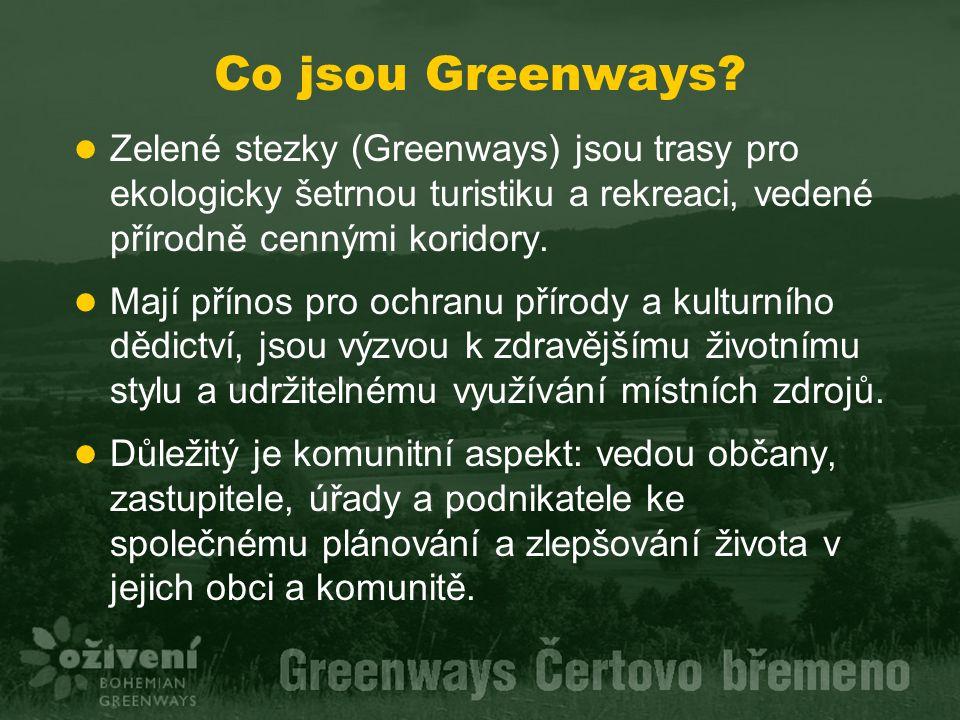 Co jsou Greenways Zelené stezky (Greenways) jsou trasy pro ekologicky šetrnou turistiku a rekreaci, vedené přírodně cennými koridory.