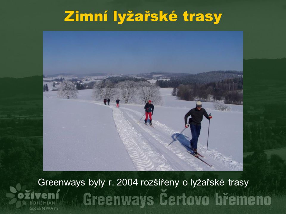 Greenways byly r. 2004 rozšířeny o lyžařské trasy