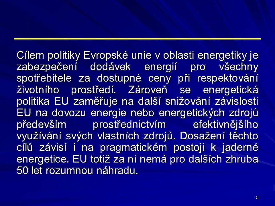 Cílem politiky Evropské unie v oblasti energetiky je zabezpečení dodávek energií pro všechny spotřebitele za dostupné ceny při respektování životního prostředí.