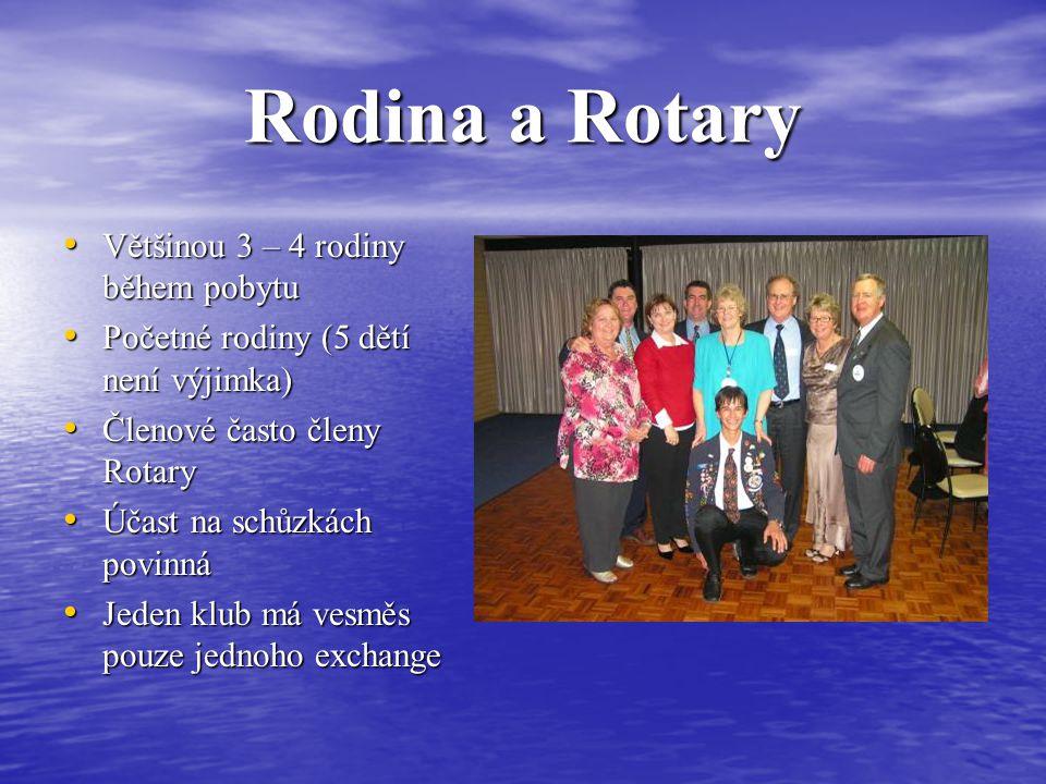 Rodina a Rotary Většinou 3 – 4 rodiny během pobytu