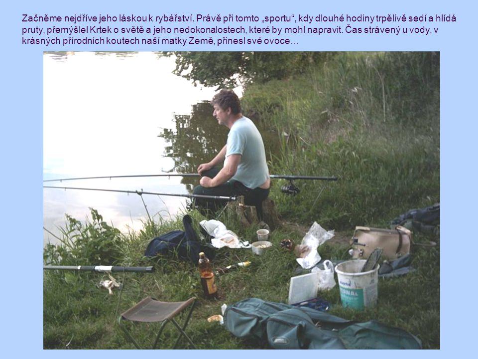 Začněme nejdříve jeho láskou k rybářství