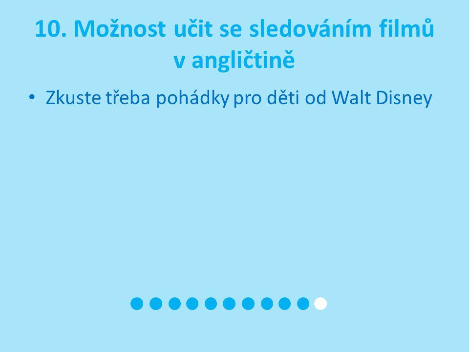 10. Možnost učit se sledováním filmů v angličtině