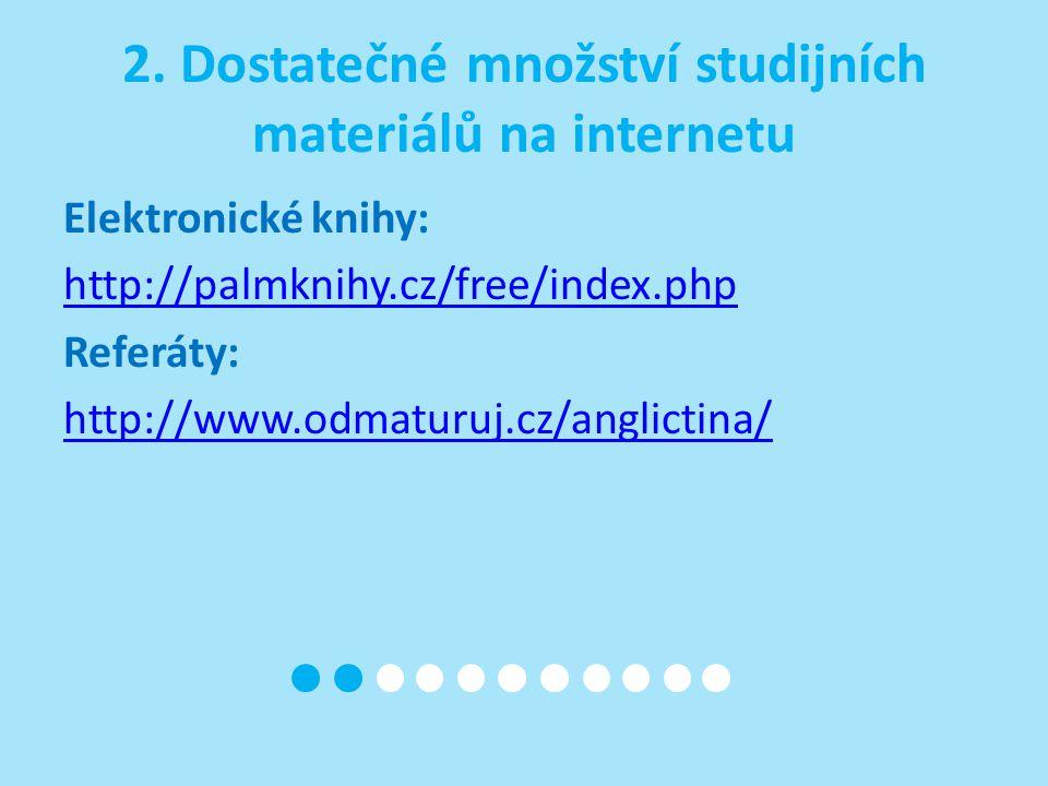 2. Dostatečné množství studijních materiálů na internetu
