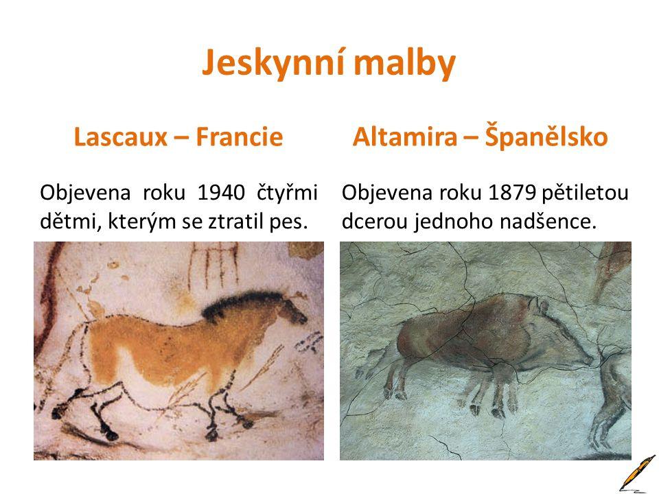 Jeskynní malby Lascaux – Francie Altamira – Španělsko