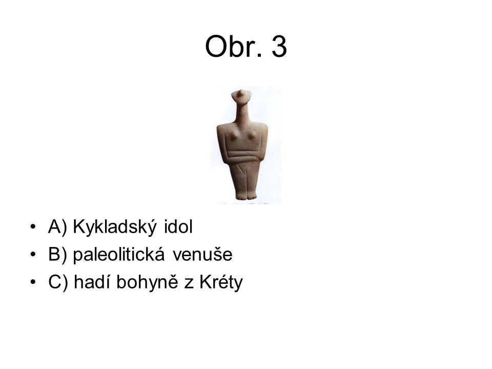 Obr. 3 A) Kykladský idol B) paleolitická venuše C) hadí bohyně z Kréty