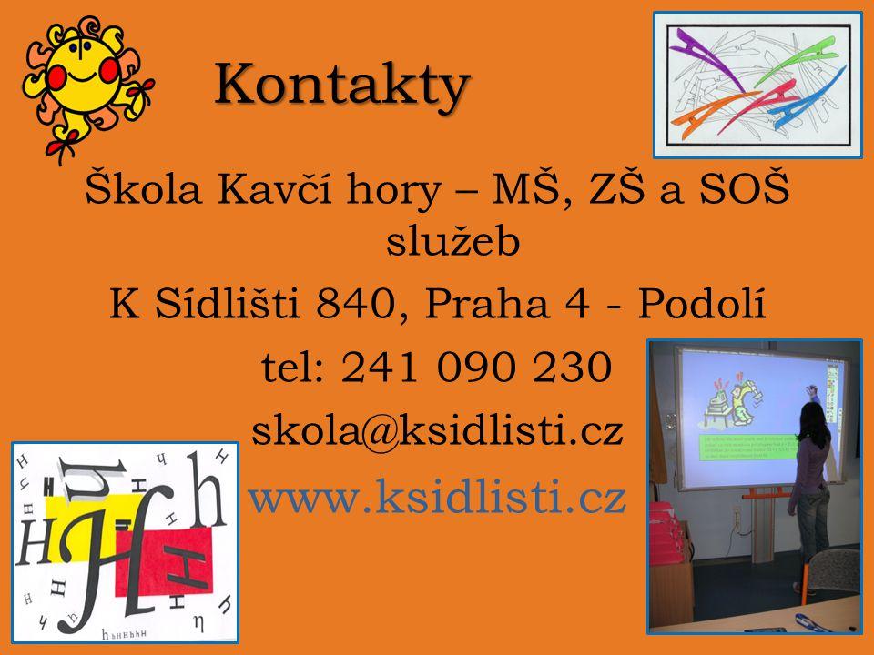 Kontakty www.ksidlisti.cz Škola Kavčí hory – MŠ, ZŠ a SOŠ služeb