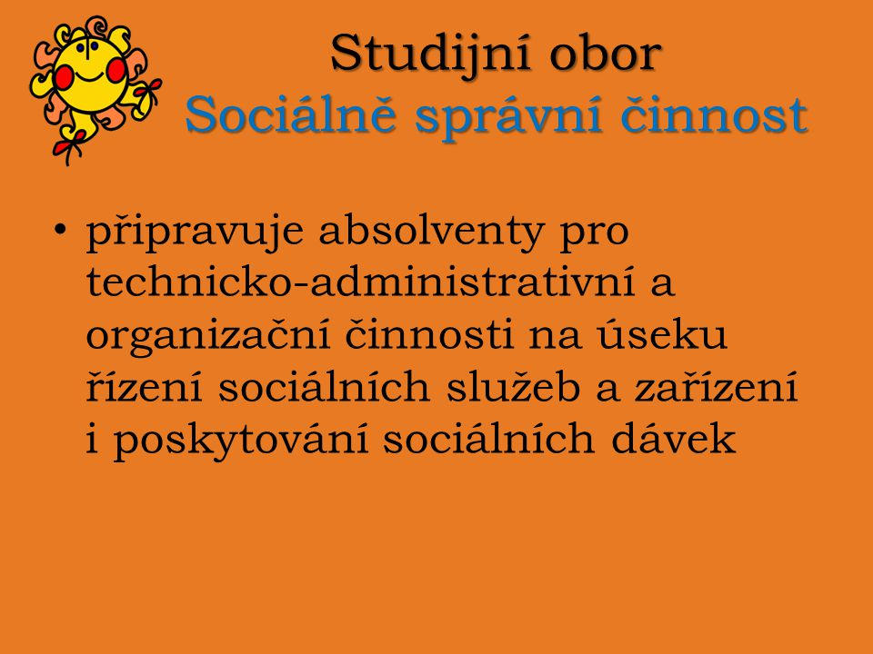 Studijní obor Sociálně správní činnost