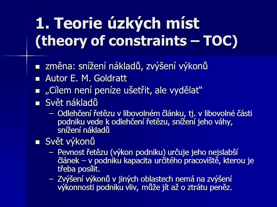 1. Teorie úzkých míst (theory of constraints – TOC)