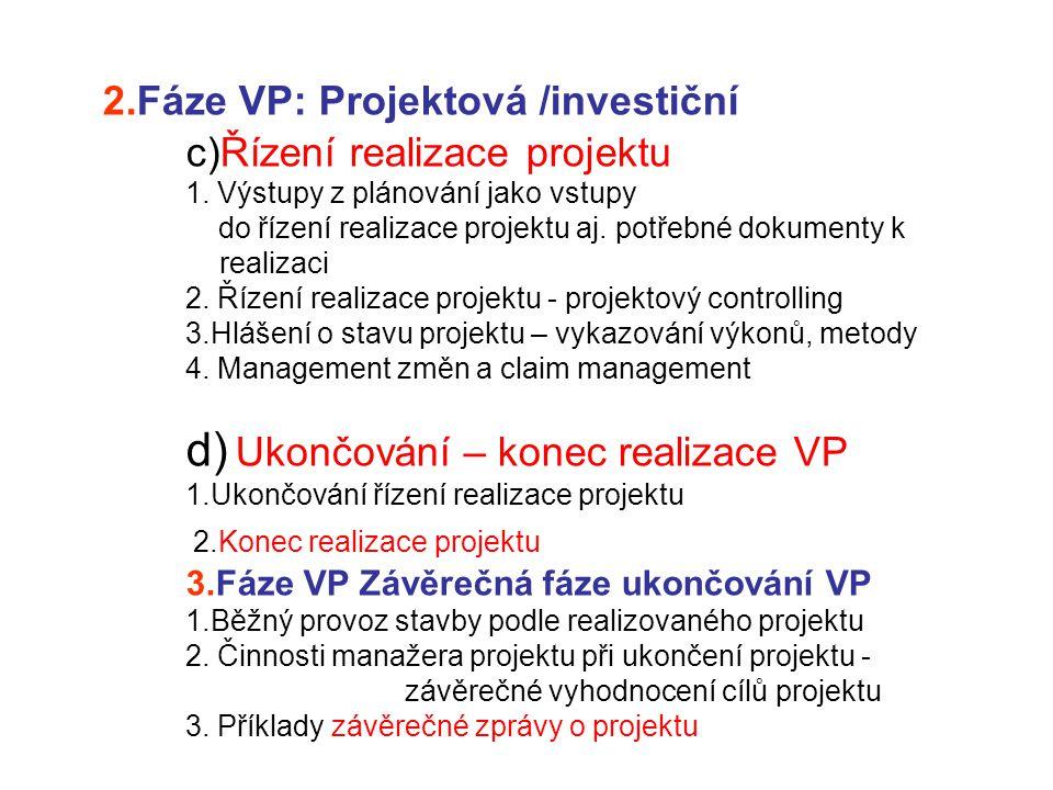 2. Fáze VP: Projektová /investiční c)Řízení realizace projektu 1