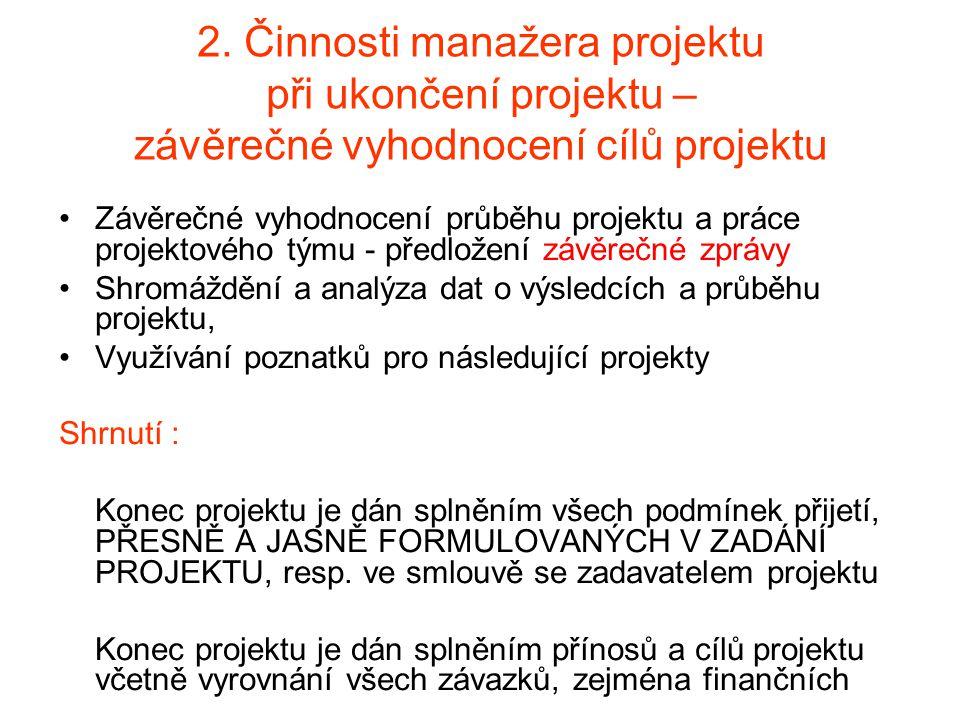 2. Činnosti manažera projektu při ukončení projektu – závěrečné vyhodnocení cílů projektu