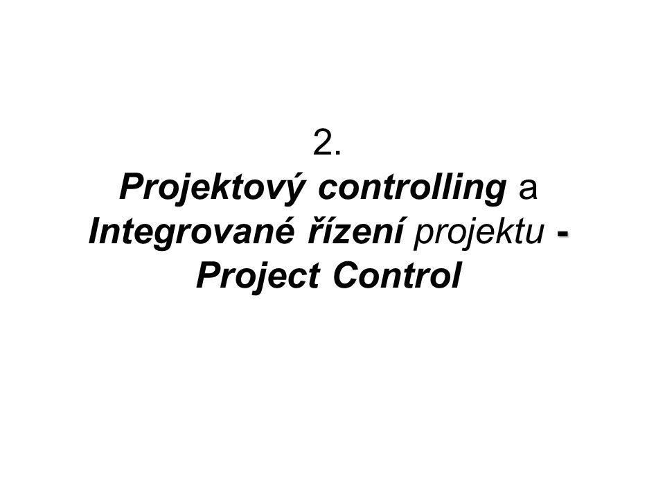 2. Projektový controlling a Integrované řízení projektu - Project Control