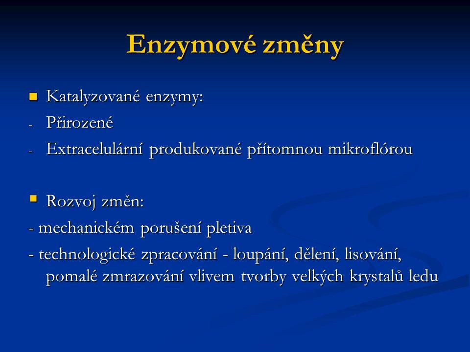 Enzymové změny Katalyzované enzymy: Přirozené