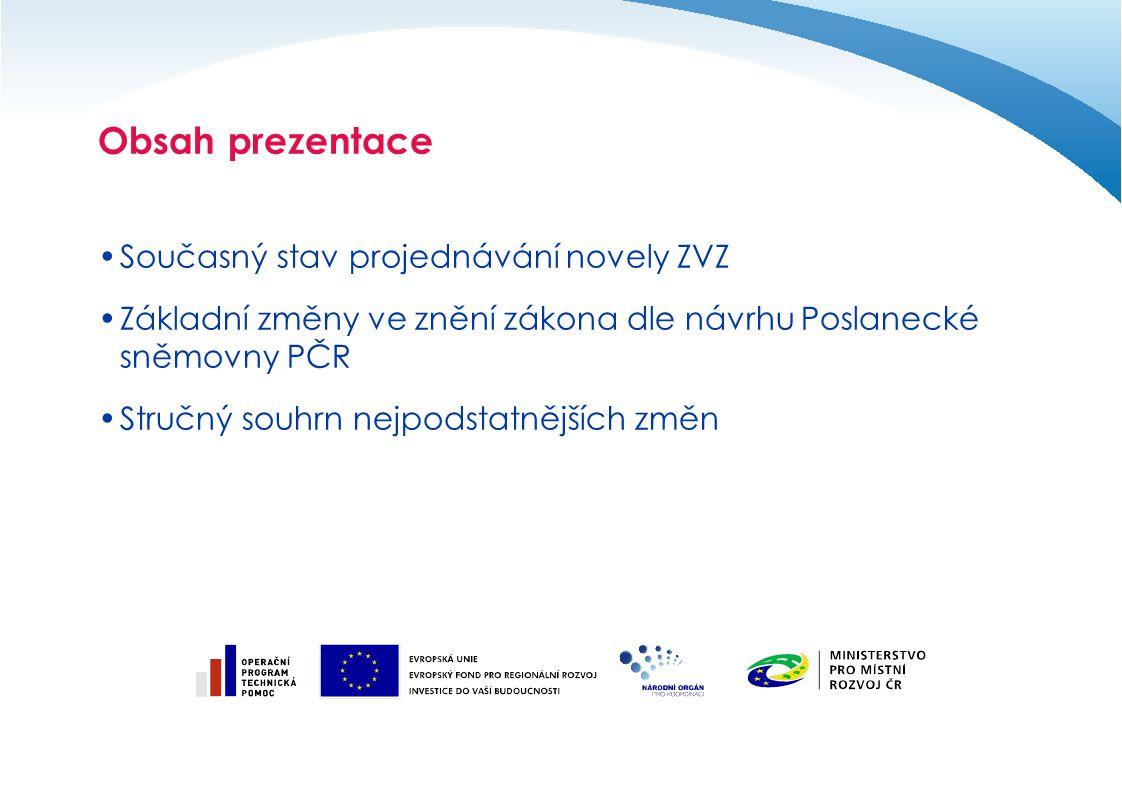 Obsah prezentace Současný stav projednávání novely ZVZ