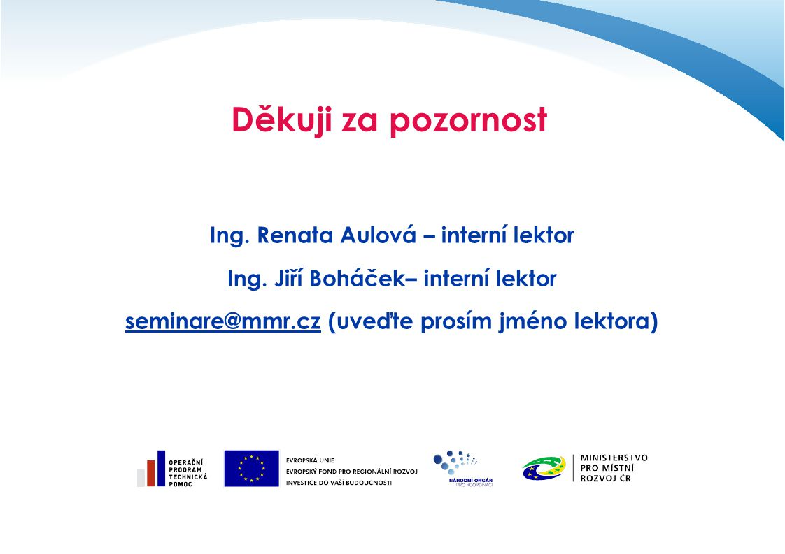 Děkuji za pozornost Ing. Renata Aulová – interní lektor