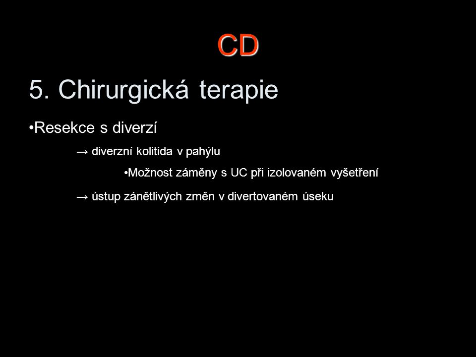 CD 5. Chirurgická terapie Resekce s diverzí