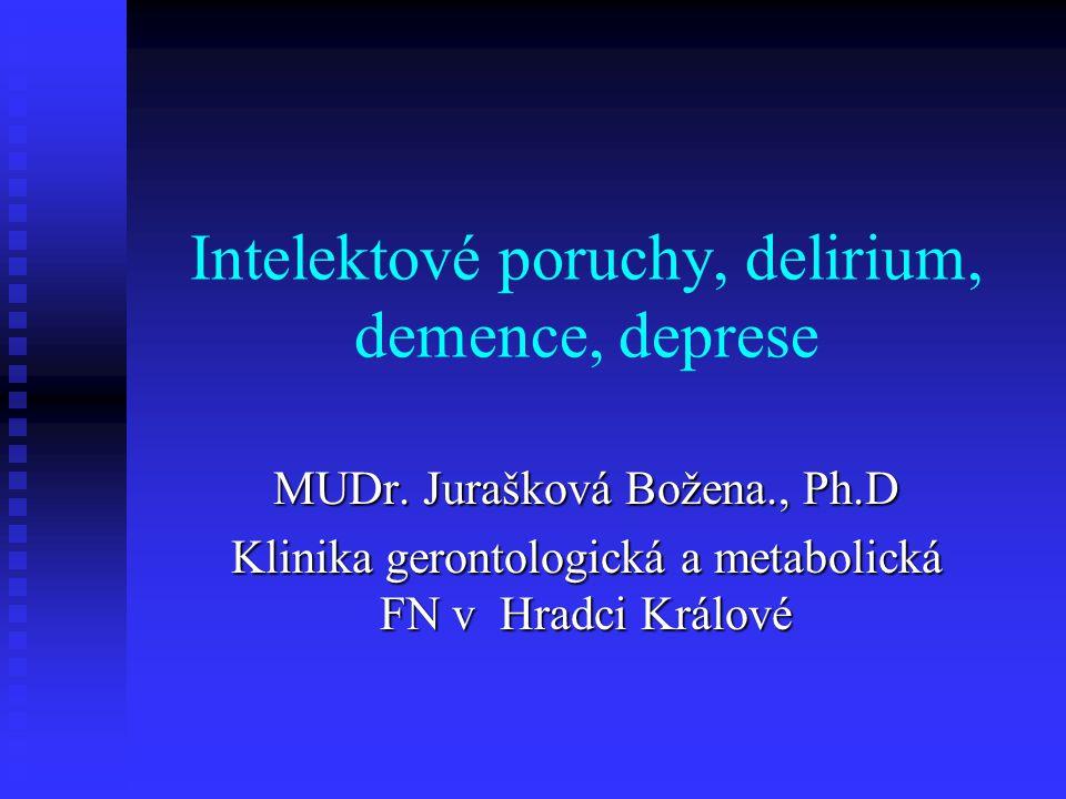 Intelektové poruchy, delirium, demence, deprese