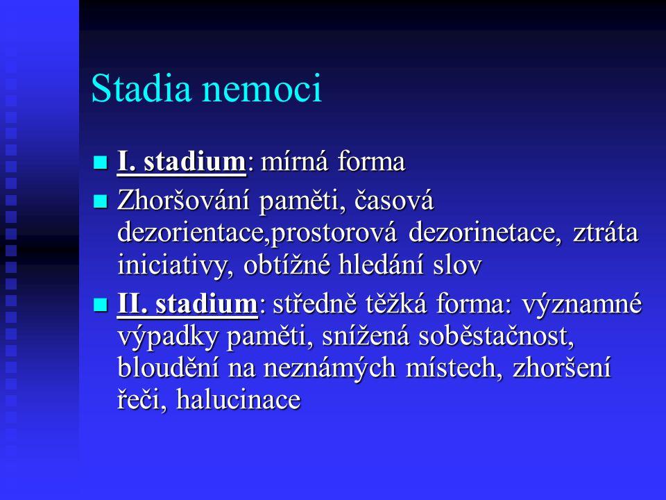 Stadia nemoci I. stadium: mírná forma