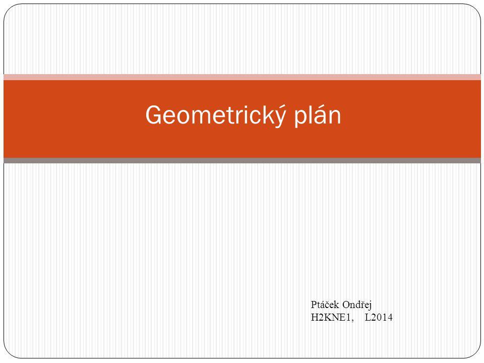 Geometrický plán Ptáček Ondřej H2KNE1, L2014