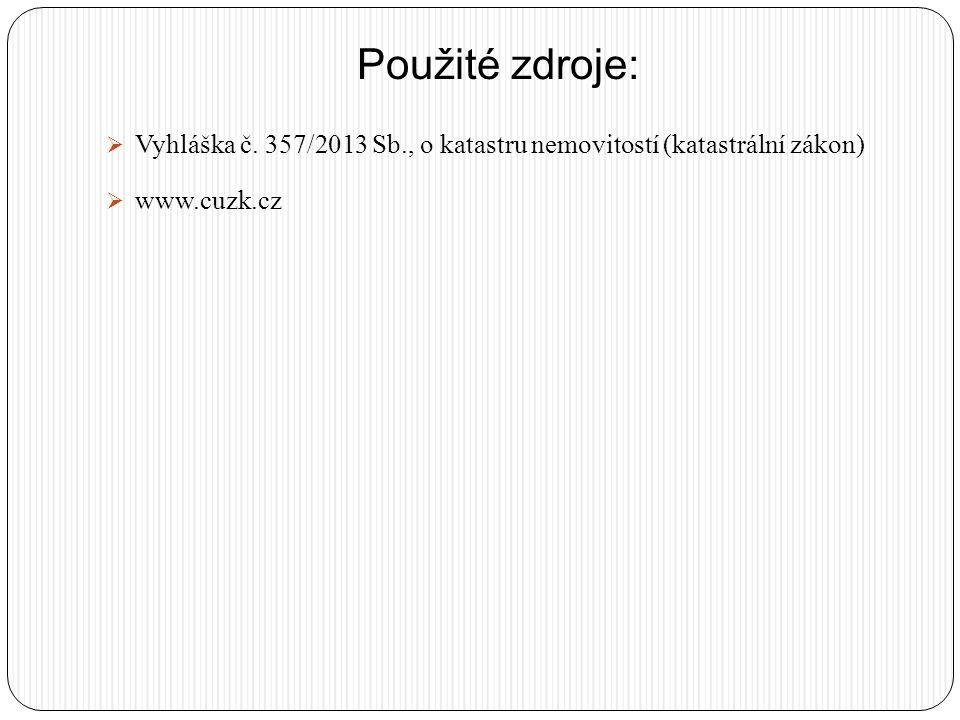 Použité zdroje: Vyhláška č. 357/2013 Sb., o katastru nemovitostí (katastrální zákon) www.cuzk.cz