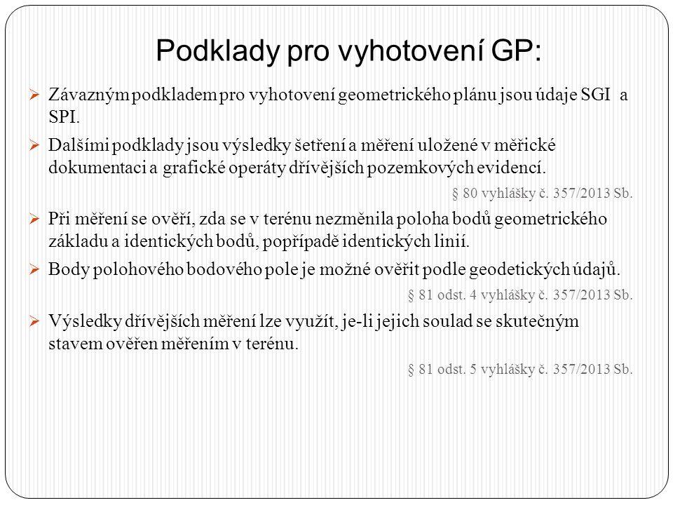 Podklady pro vyhotovení GP: