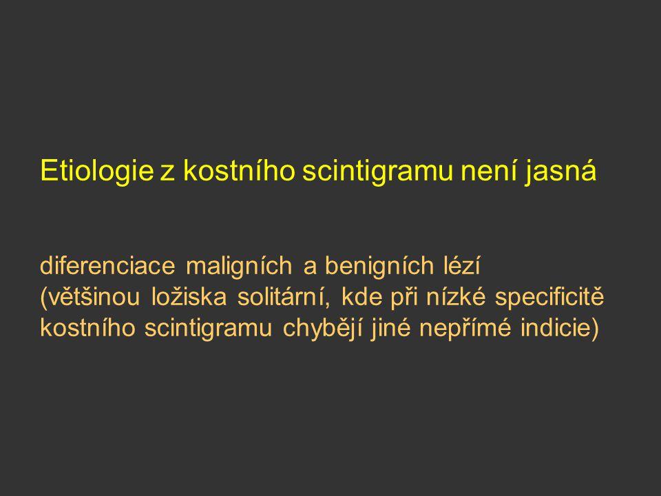 Etiologie z kostního scintigramu není jasná