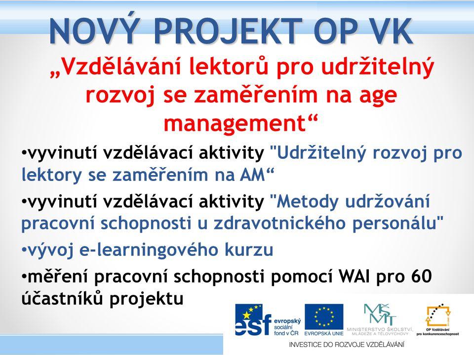 """NOVÝ PROJEKT OP VK """"Vzdělávání lektorů pro udržitelný rozvoj se zaměřením na age management"""