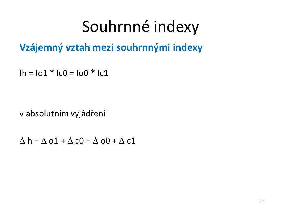 Souhrnné indexy Vzájemný vztah mezi souhrnnými indexy