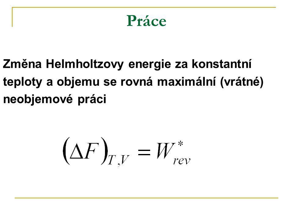 Práce Změna Helmholtzovy energie za konstantní