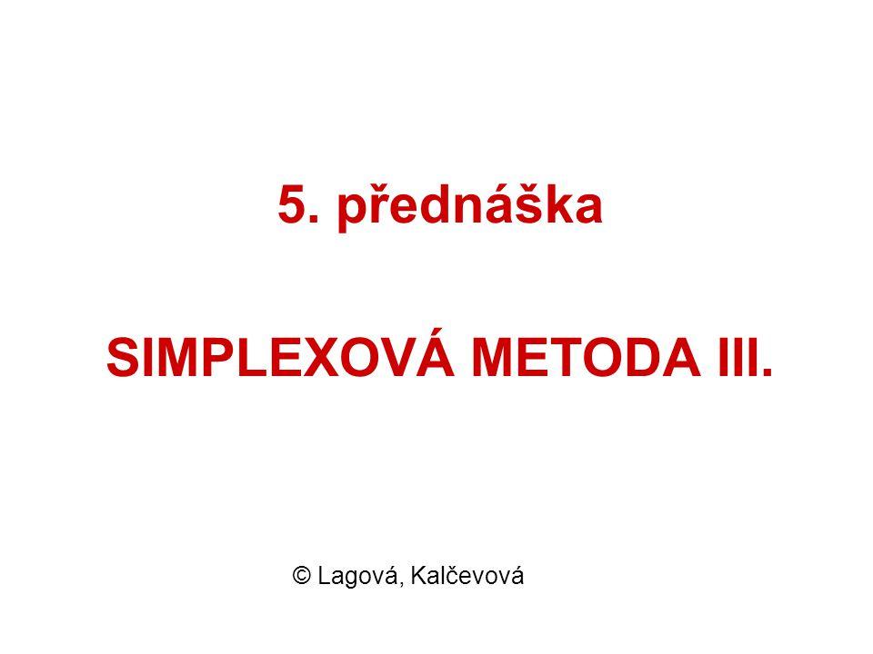 5. přednáška SIMPLEXOVÁ METODA III.